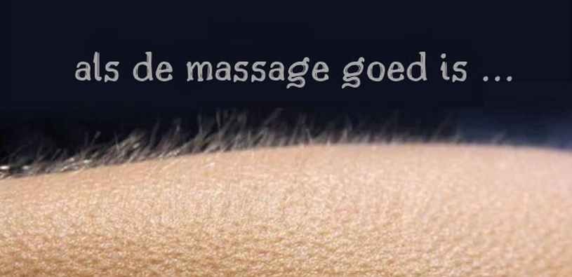als de massage goed is ...